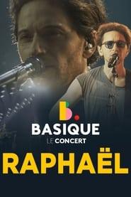 Raphael - Basique, le concert 2021