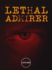 A Friend's Obsession: Lethal Admirer