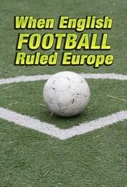 When English Football Ruled Europe