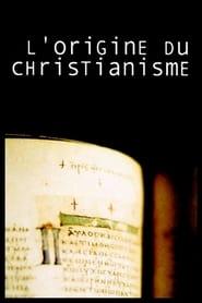 L'Origine du Christianisme 2004