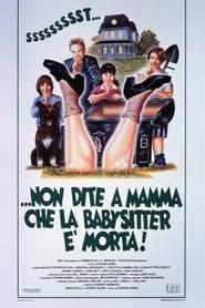 …non dite a mamma che la babysitter è morta