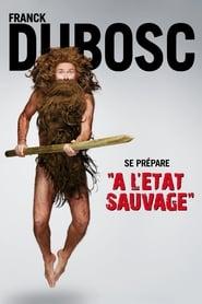 Regarder Franck Dubosc - À l'état sauvage