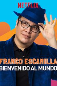Franco Escamilla: Bienvenido al Mundo HD 1080p, español latino, 2019