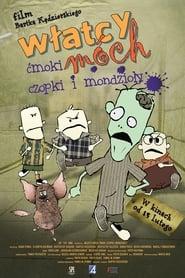 Włatcy móch. Ćmoki, Czopki i Mondzioły (2009)