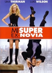 Mi súper ex-novia (2006) | My Super Ex Girlfriend