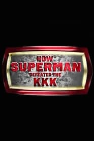 How Superman Defeated the KKK (2015)