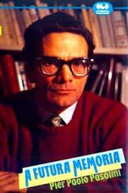 A futura memoria: Pier Paolo Pasolini (1985)