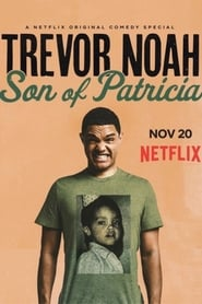 Trevor Noah: Son of Patricia - Free Movies Online