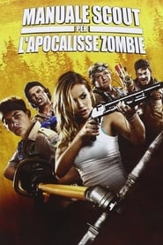 Manuale scout per l'apocalisse zombie (2015)