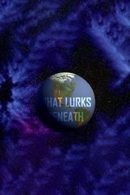 What Lurks Beneath?! 2019
