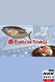 Trails to Tsukiji