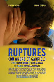 Ruptures (or André and Gabriel)