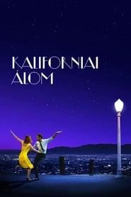 Kaliforniai álom-amerikai romantikus vígjáték , zenés dráma, 128 perc, 2016