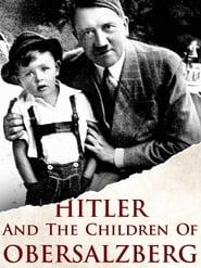 مشاهدة فيلم Hitler and the Children of Obersalzberg مترجم