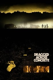 Dragged Across Concrete (2019) Watch Online Free