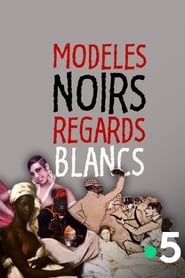 Modeles Noirs, Regards Blancs (2020)