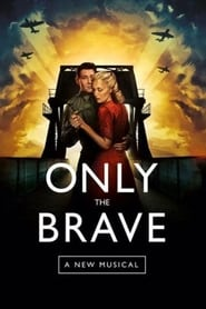 Only The Brave: A New Musical
