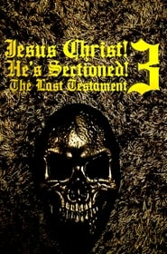 Jesus Christ! He's Sectioned 3: The Last Testament (2021)