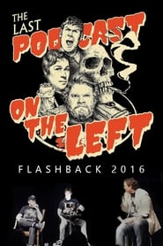 Last Podcast on the Left: Live Flashback 2016 2020