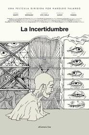 La Incertidumbre (2018)