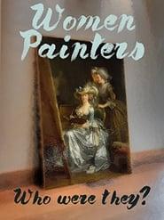 Women Painters: Four Centuries of Struggle