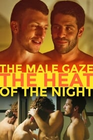 Poster The Male Gaze: The Heat of the Night 2019