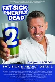 Fat, Sick & Nearly Dead 2 [2014]