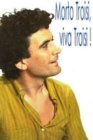 Morto Troisi, Viva Troisi! (1982)