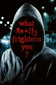 What Really Frightens You? 2009