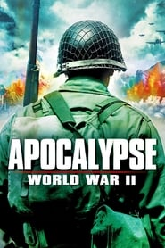 Apocalypse: The Second World War streaming vf poster