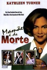 Filme – Mamãe é de Morte