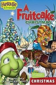 Hermie & Friends: A Fruitcake Christmas 2005