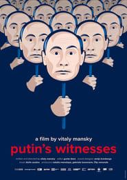 Putin's Witnesses (2019)