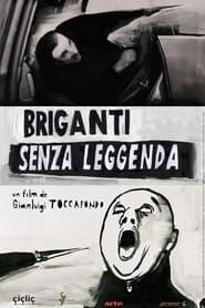 Briganti senza leggenda