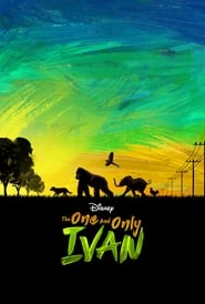 The One and Only Ivan : The Movie | Watch Movies Online