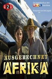 Ausgerechnet Afrika (2010) Zalukaj Online Cały Film Lektor PL