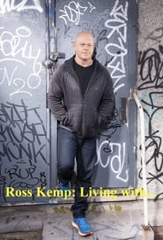Ross Kemp Living With (2019)