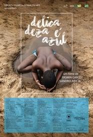 مشاهدة فيلم Delicadeza é Azul 2021 مترجم أون لاين بجودة عالية