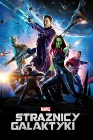 Strażnicy Galaktyki / Guardians of the Galaxy (2014)