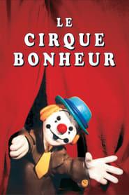Le cirque bonheur 1986