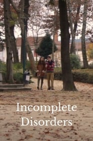 Incomplete Disorders (2019)
