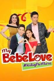 Watch My Bebe Love: #KiligPaMore (2015)