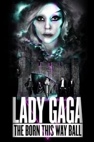 Lady Gaga: The Born This Way Ball Live from Montreal (2013)