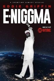 Eddie Griffin: E-Niggma (2019)