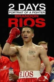 2 Days: Portrait of a Fighter: Brandon Rios