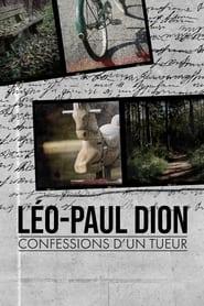 Léo-Paul Dion : confessions d'un tueur 2020