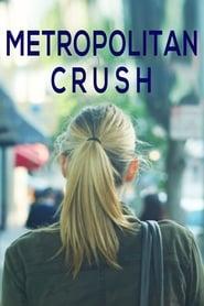 Metropolitan Crush