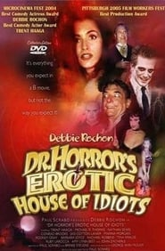 Dr. Horror's Erotic House of Idiots 2004