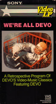 Regarder We're All Devo