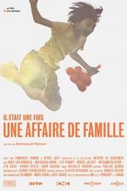 """Il était une fois… """"Une affaire de famille"""" (2021)"""